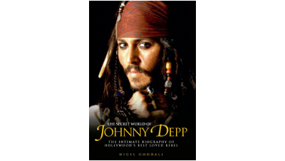 The Secret World of Johnny Depp: The Intimate Biography