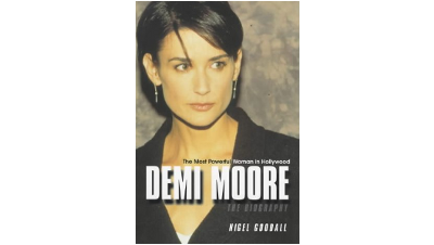 Demi Moore: The Most Powerful Woman in Hollywood